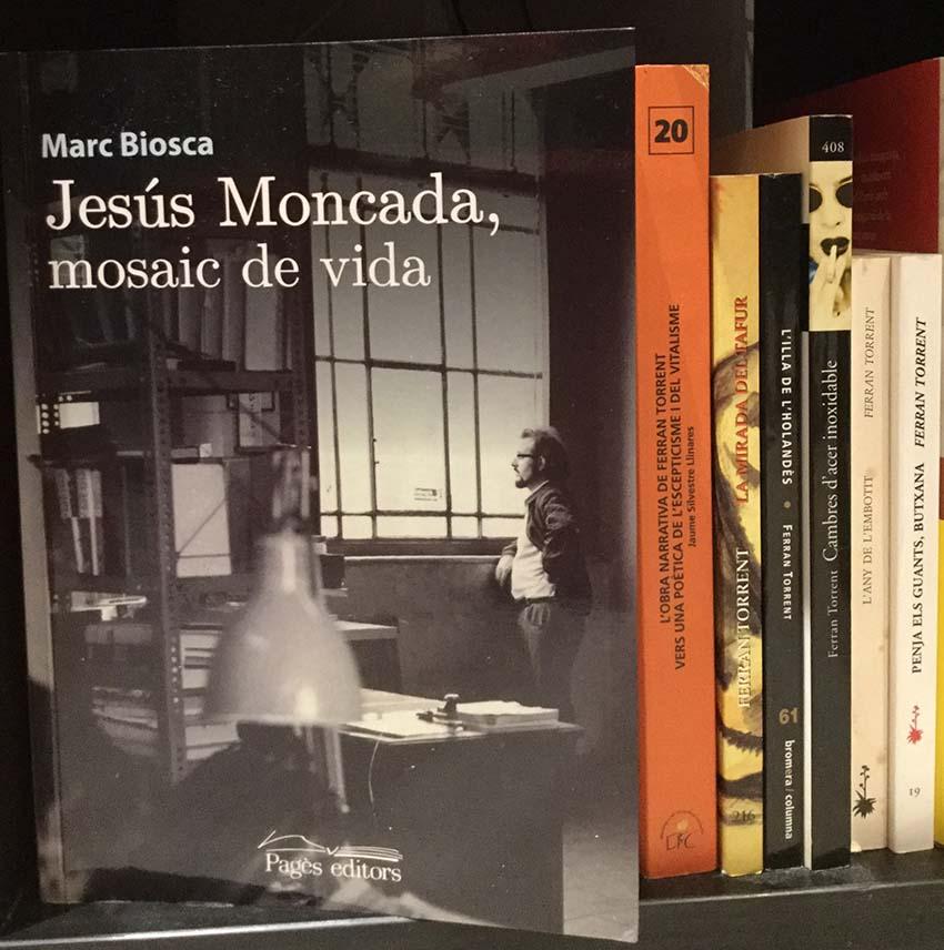 Una crònica imprescindible de la vida de Jesús Moncada
